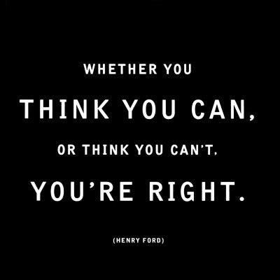 whether-you-think-you-can-or-you-think-you-cant-youre-right